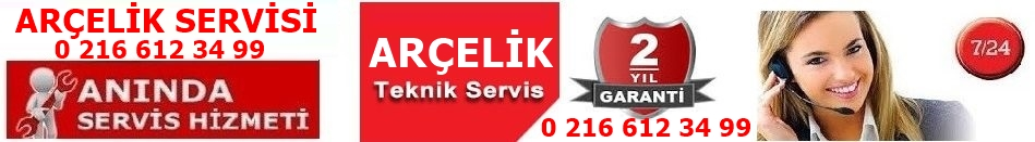 ARÇELİK SERVİSİ 0 216 612 34 99